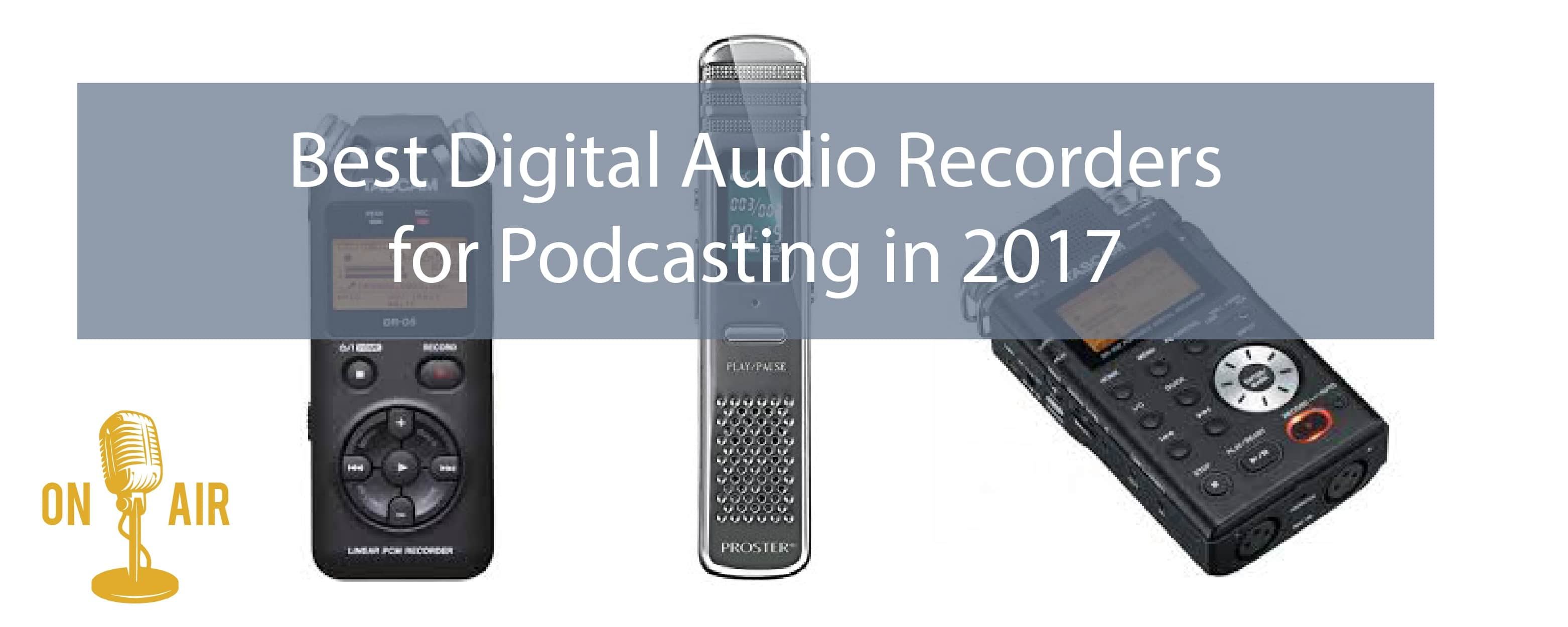 Best Digital Audio Recorders for Podcasting in 2017 | Keynote Content