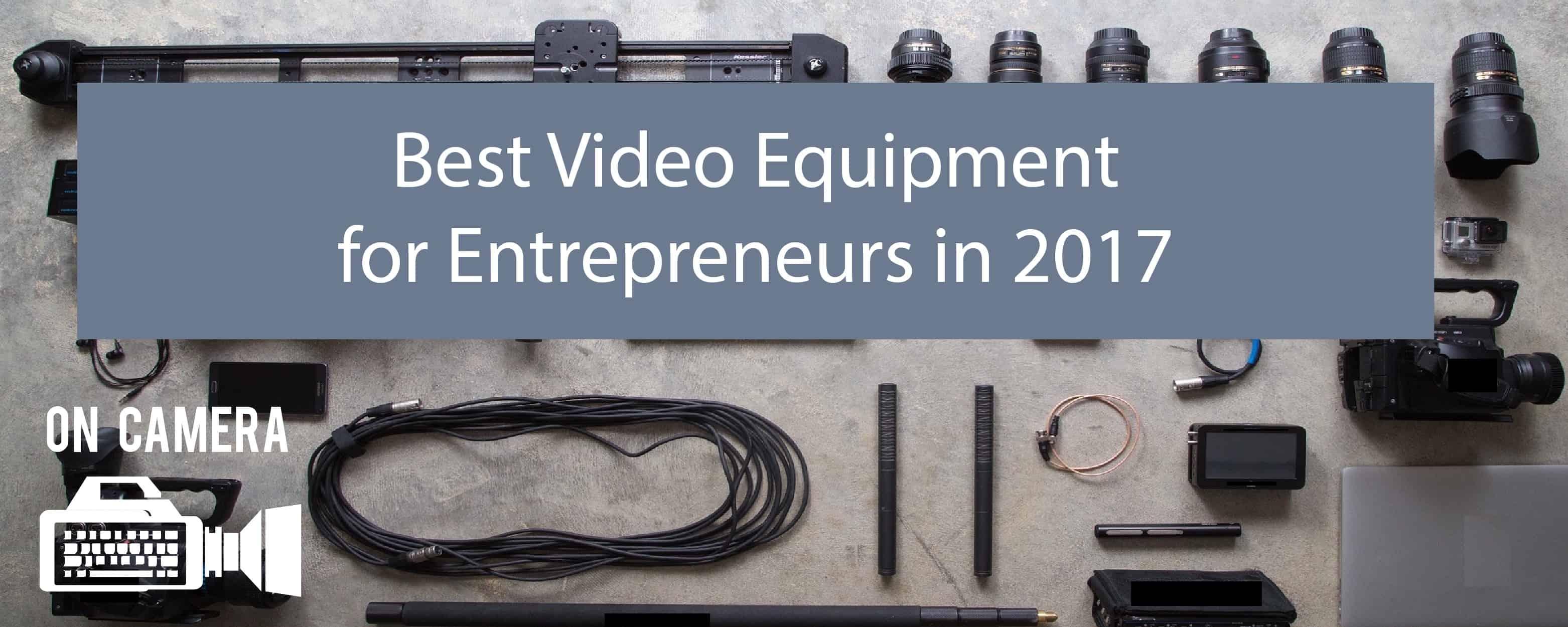 Best Video Equipment for Entrepreneurs in 2017 | Keynote Content