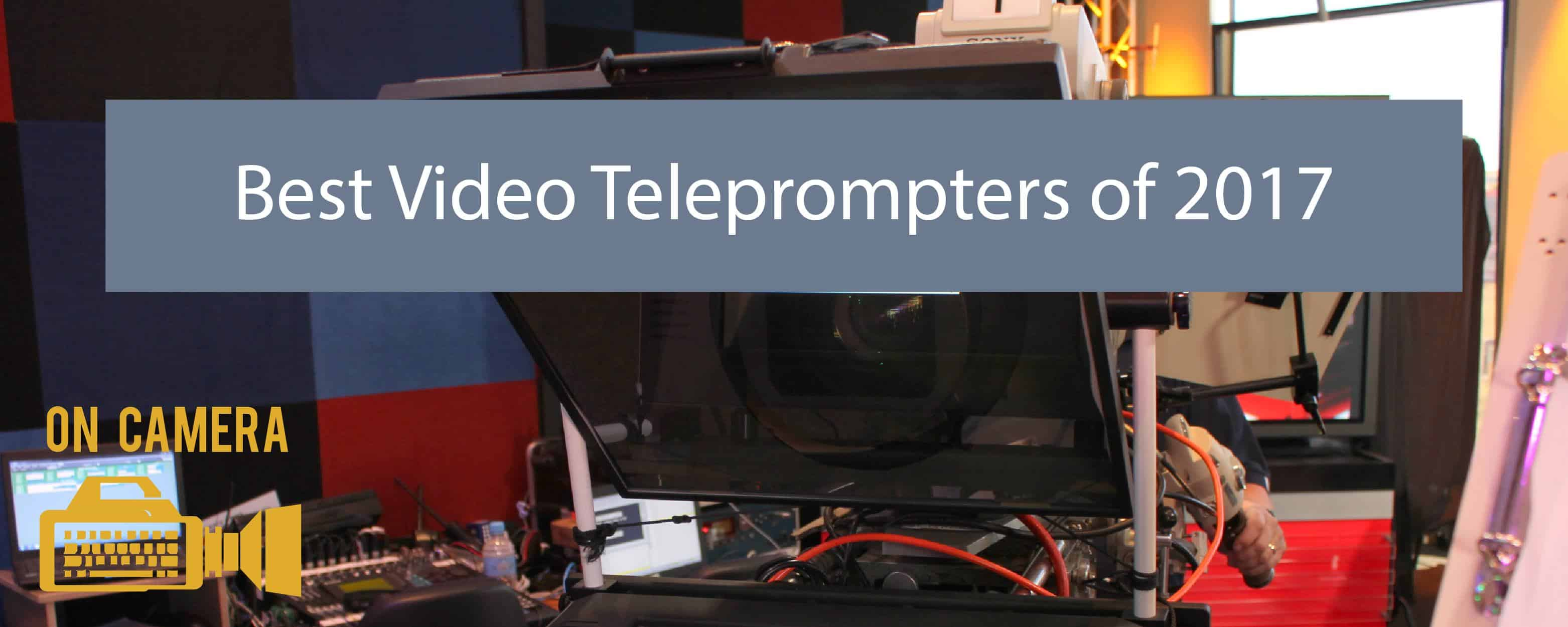 Best Video Teleprompters of 2017   Keynote Content