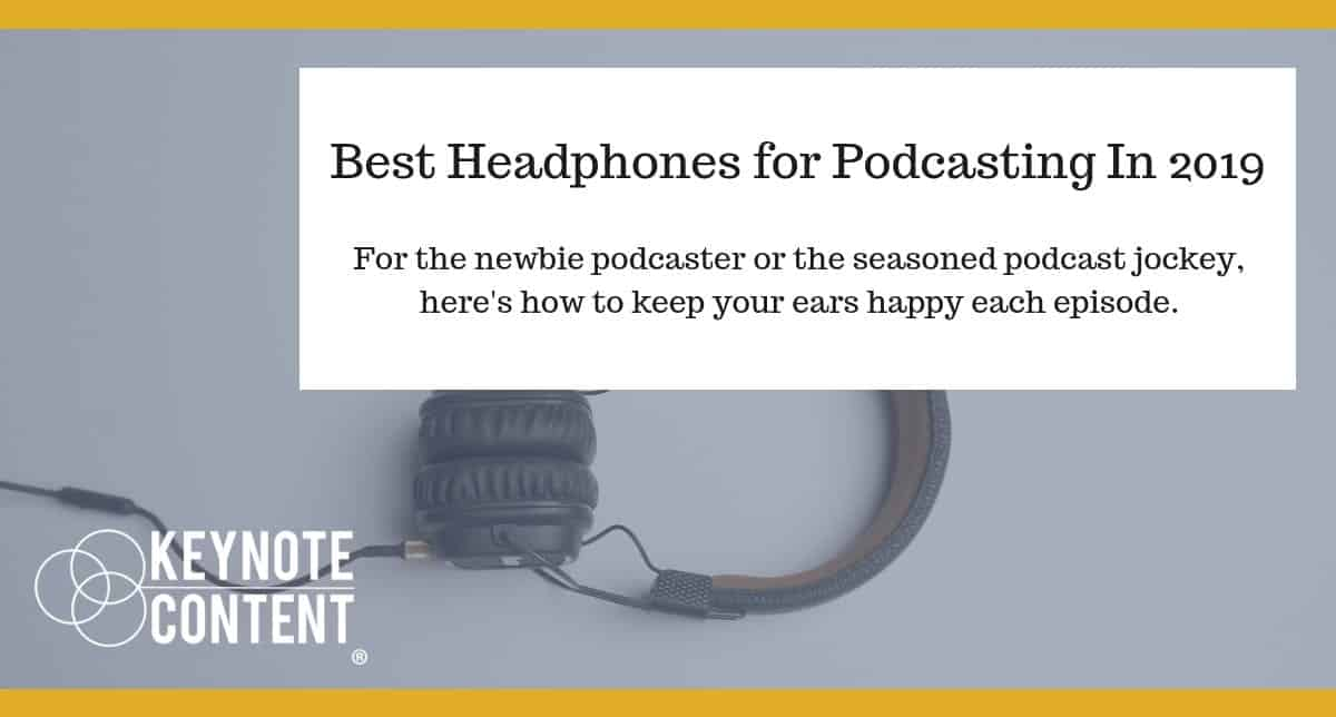 Best Headphones for Podcasting In 2019