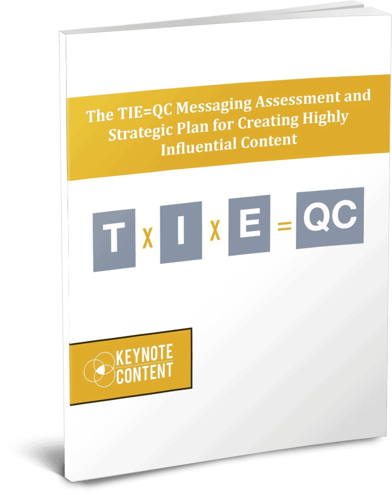 The TIE=QC Messaging Assessment and Strategic Plan for Creating Highly Influential Content | Keynote Content